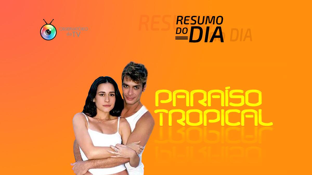 Resumo do capítulo de Paraíso Tropical que vai ao ar quinta-feira